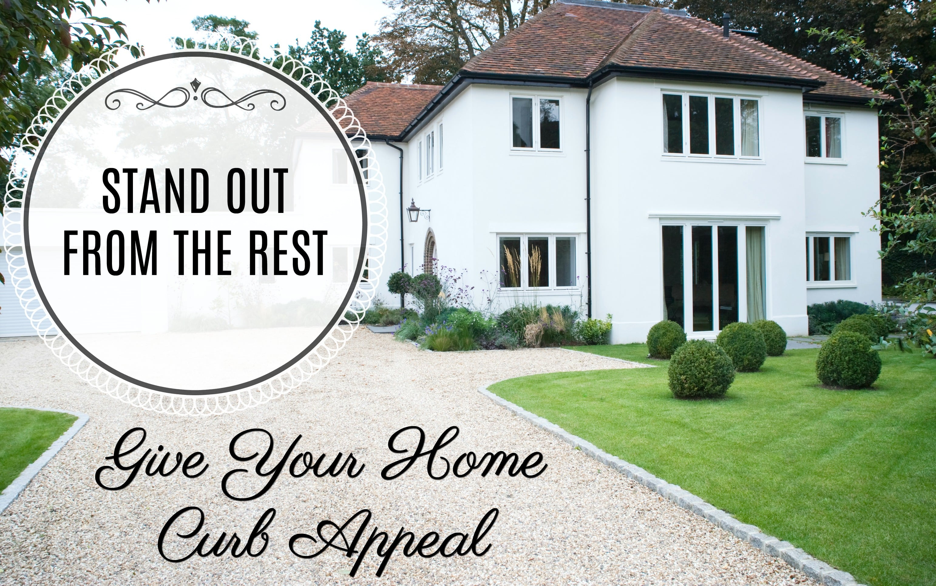 assess the curb appeal of your home and how to improve it