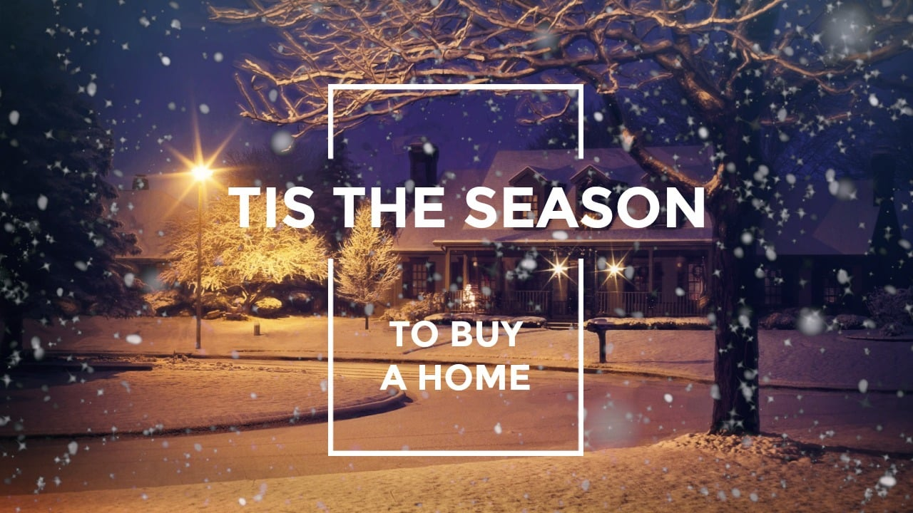 tis the season to buy a home
